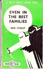Rex Stout: Even in the Best Families. : Collins Crime Club 827186