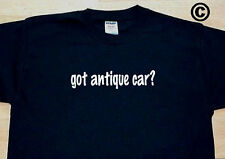 got antique car? CLASSIC AUTOMOBILE COLLECT FUNNY CUTE T-SHIRT TEE