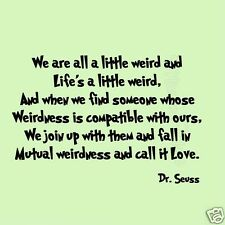 Dr Seuss We Are All a Little Weird Kids Room Quote Saying Sticker Wall Decal