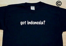 got indonesia? COUNTRY FUNNY CUTE T-SHIRT TEE