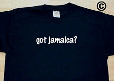 got jamaica? COUNTRY FUNNY CUTE T-SHIRT TEE