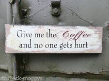 SHABBY VINTAGE SIGN GIVE ME THE COFFEE..CHIC WOODEN HANGING PLAQUE CAFE KITCHEN