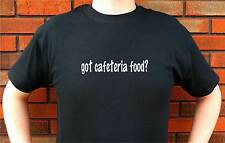 got cafeteria food? SCHOOL LUNCH LADY FUNNY CUTE T-SHIRT TEE