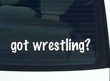 got wrestling? WRESTLE GRAPPLE GRAPPLING FUNNY DECAL STICKER ART WALL CAR CUTE