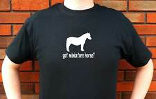 GOT MINIATURE HORSE? HORSES GRAPHIC T-SHIRT TEE FUNNY CUTE