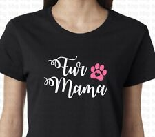 Fur Mama T Shirt Womens Mom Mothers Day Birthday Gift Top Tee Graphic S M L XXXL