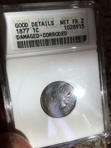 1877 INDIAN HEAD 1C ANACS FR2 CERTIFIED GOOD DETAILS SOME CORROSION I SAY AG3
