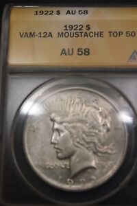 1922 PEACE DOLLAR ANACS AU 58 TOP 50 VAM 12A  MOUSTACHE  RARITY R 6