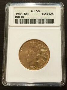 1908 WITH MOTTO ON REVERSE $10 GOLD EAGLE COIN INDIAN HEAD BY ANACS AU 58