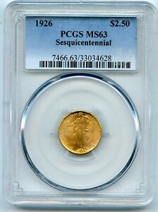 1926 SESQUICENTENNIAL $2.50 GOLD QUARTER EAGLE COMMEMORATIVE PCGS MS63