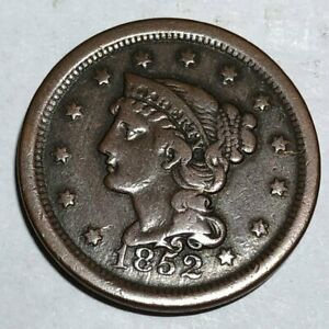 1852 BRAIDED HAIR US LARGE CENT. FINE DAMAGE TO E IN CENT.   LOTQ2