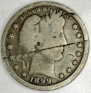 1899 P 25C BARBER QUARTER 19UCT1122 90  SILVER 50 CENTS SHIPPING