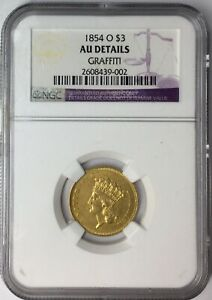 1854 O $3 GOLD US THREE DOLLAR NGC AU DETAILS