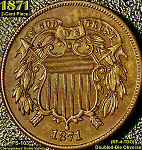 1871 2 CENT PIECE   DOUBLED DIE OBVERSE  KF 4 TDO  FS 103  CHERRYPICKERS' GUIDE