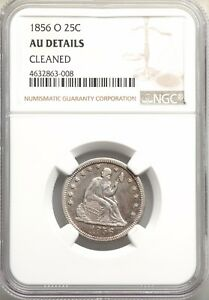 1856 O NGC AU DETAILS BETTER DATE LIBERTY SEATED QUARTER DOLLAR ABT UNCIRCULATED