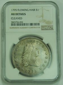 1795 FLOWING HAIR SILVER DOLLAR NGC AU DETAILS GENUINE  OLD US COIN