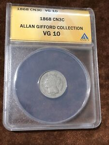 1868 3CN THREE CENT NICKEL ANACS VG 10 ALLAN GIFFORD COLLECTION