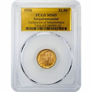 Click now to see the BUY IT NOW Price! $2.50 1926 SESQUICENTENNIAL GOLD COMMEMORATIVE PCGS MS65