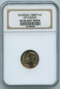 1999 P ROOSEVELT DIME WITH OFF CENTER STRIKE ERROR NGC MS 65