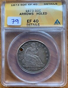 1873 ARR SEATED HALF DOLLAR GRADED ANACS EF 40 DETAILS HOLED GREAT FOR TYPE SET