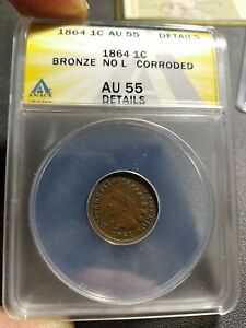1864 BRONZE INDIAN HEAD CENT ANACS AU 55 DETAILS CORRODED . NICE
