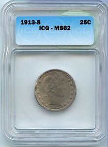 Click now to see the BUY IT NOW Price! 1913 S BARBER QUARTER ICG MS 62 CERTIFIED    25C COIN   SAN FRANCISCO JX185