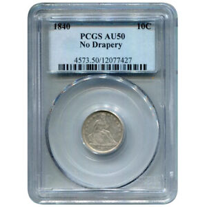 CERTIFIED SEATED LIBERTY DIME 1840 AU50 PCGS