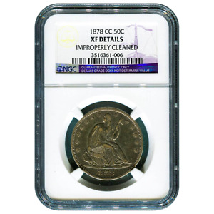 CERTIFIED SEATED LIBERTY HALF DOLLAR 1878 CC XF DETAILS  IMPROPERLY CLEANED  NGC