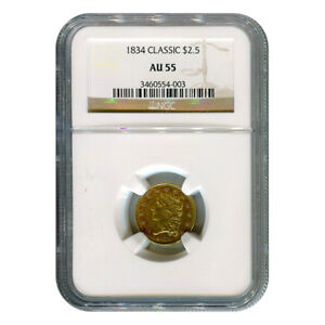 CERTIFIED $2.5 GOLD LIBERTY 1834 CLASSIC AU55 NGC