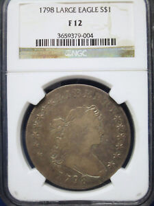 1798 LARGE EAGLE DRAPED BUST SILVER DOLLAR NGC F12 BB 105