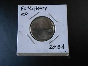 2013 D: FT. MCHENRY AMERICA THE BEAUTIFUL QUARTER  8367 CIRCULATED