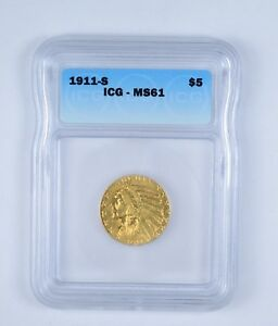 MS61 1911 S $5.00 INDIAN HEAD GOLD HALF EAGLE   GRADED BY ICG  9644