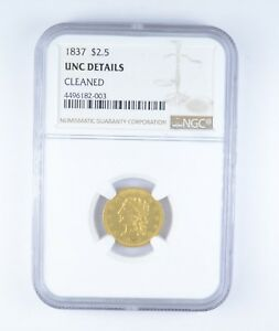 UNC DETAILS 1837 $2.50 CLASSIC HEAD GOLD QUARTER EAGLE   CLEANED   NGC  7052