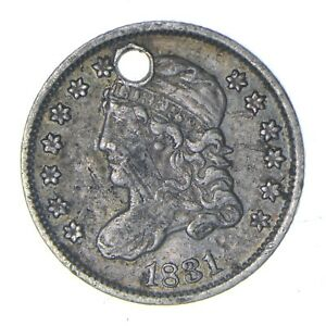 1831 CAPPED BUST HALF DIME   CIRCULATED   CONDITION: HOLED  0145