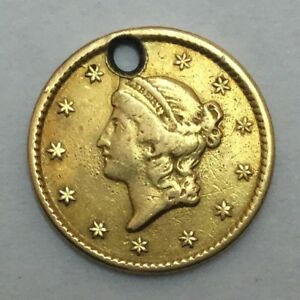 1849 $1 TYPE 1 U.S. GOLD COIN 1ST YEAR  HOLE