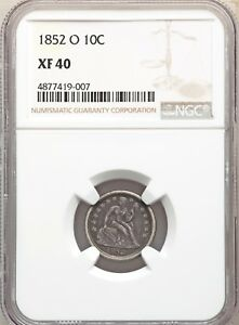 1852 O NGC XF40 SEATED LIBERTY DIME BETTER DATE LOW 260 000 MINTAGE TYPE COIN