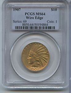 Click now to see the BUY IT NOW Price! 1907 $10 GOLD INDIAN HEAD EAGLE WIRE EDGE PCGS MS64 CERTIFIED COIN JB849