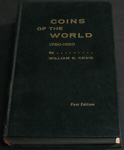 COINS OF THE WORLD 1750 1850 BY WILLIAM D. CRAIG FIRST EDITION