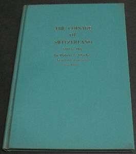 THE COINAGE OF SWITZERLAND 1850 TO DATE BY ROBERT CLARKE 1ST EDITION