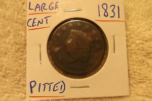 1831 LARGE CENT   PITTED  ..