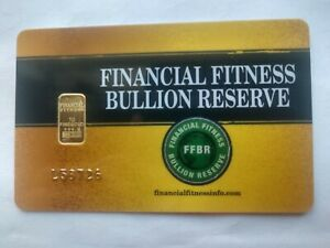 FINANCIAL FITNESS RESERVE .999 FINE GOLD  1 GRAM