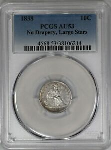 1838 LIBERTY SEATED DIME 10C NO DRAPERY PCGS CERTIFIED AU 53 LARGE STARS  214
