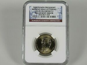 Click now to see the BUY IT NOW Price!  2010   $1 MILLARD FILLMORE  MISSING EDGE LETTERING  NGC  MS 68  MINT ERROR