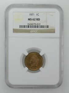 MS62RD 1871 INDIAN HEAD CENT   NGC GRADED  0282