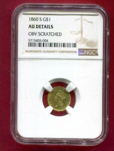 1860 S ONE DOLLAR GOLD NGC AU DETAILS    DATE