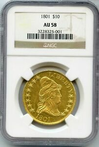 1801 DRAPED BUST GOLD $10 NGC AU58 CERTIFIED COIN   JJ055