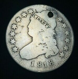 1818 CAPPED BUST SILVER QUARTER 25C VG DETAILS HOLED FILLER GOOD US COIN CC1924
