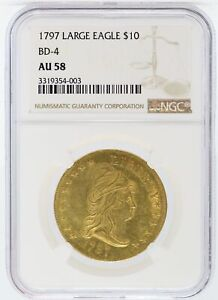 1797 $10 DRAPED BUST GOLD BD 4 NGC AU58 CERTIFIED COIN   JJ256