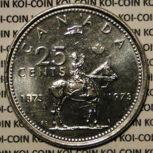 BU CANADA 1873 1973 RCMP CENTENNIAL 25C 25 CENT QUARTER COINS FROM BANK ROLL