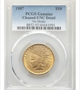 1907 $10 NO MOTTO    CLEANED    PCGS GENUINE. UNC DETAILS